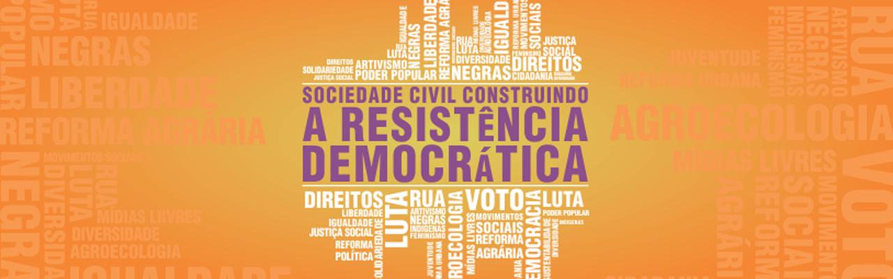 Abong e associadas lançam projeto Sociedade Civil Construindo a Resistência Democrática no próximo dia 27, em São Paulo