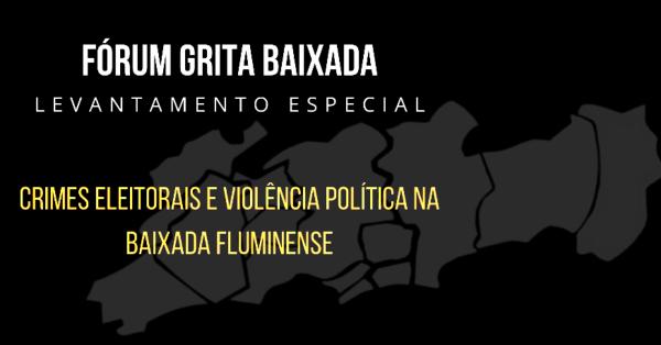 Crimes Eleitorais e Violência Política na Baixada Fluminense